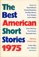 THE BEST AMERICAN SHORT STORIES 1975 and the Yearbook of the American Short Story. by [Anthology, signed] Foley, Martha, editor.