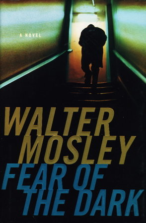 FEAR OF THE DARK. by Mosley, Walter.