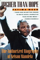 HIGHER THAN HOPE: The Authorized Biography of Nelson Mandela. by Meer, Fatima.