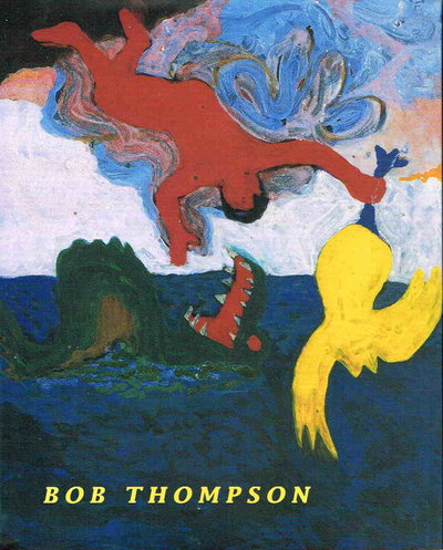 BOB THOMPSON by [Thompson, Bob, 1937-1966.] Golden, Thelma ( with an essay by Judith Wilson and commentaries by Shamim Momdin)