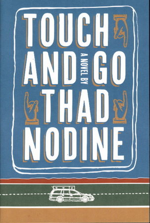 TOUCH AND GO. by Nodine, Thad.