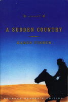 A SUDDEN COUNTRY. by Fisher, Karen.