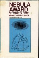 NEBULA AWARD STORIES FIVE. by Blish, James, editor.