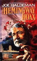 THE HEMINGWAY HOAX. by Haldeman, Joe.