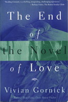 THE END OF THE NOVEL OF LOVE. by Gornick, Vivian.
