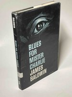BLUES FOR MISTER CHARLIE. A Play. by Baldwin, James.