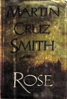 ROSE. by Smith, Martin Cruz.