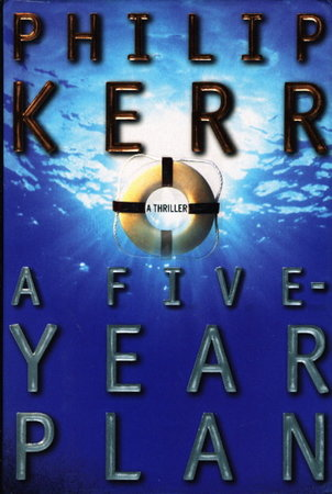 A FIVE-YEAR PLAN. by Kerr, Philip.