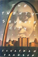 THE TWENTY-SEVENTH CITY. by Franzen, Jonathan.