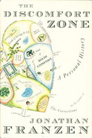 THE DISCOMFORT ZONE: A Personal History. by Franzen, Jonathan.