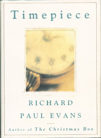 TIMEPIECE. by Evans, Richard Paul.