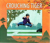 CROUCHING TIGER. by Compestine, Ying Chang. Illustrated by Yan Nascimbene.