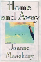 HOME AND AWAY. by Meschery. Joanne.