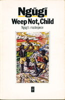 WEEP NOT, CHILD. by Ngugi wa Thiong'o (James.)