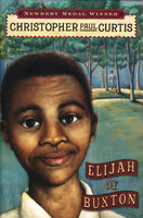 ELIJAH OF BUXTON. by Curtis, Christopher Paul.
