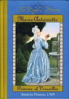 MARIE ANTOINETTE, PRINCESS OF VERSAILLES. by Lasky, Kathryn [Knight.]