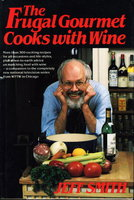 THE FRUGAL GOURMET COOKS WITH WINE. by Smith, Jeff (1939-2004)