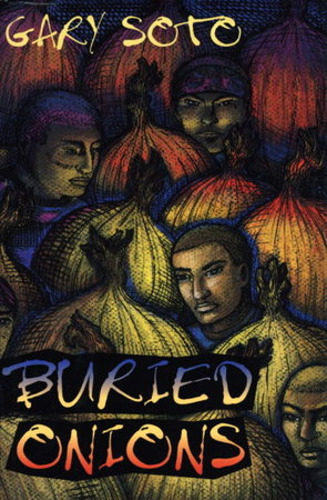 BURIED ONIONS. by Soto, Gary.