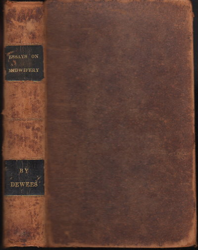 ESSAYS ON VARIOUS SUBJECTS CONNECTED WITH MIDWIFERY. by Dewees, Wm. P. (1768-1841)