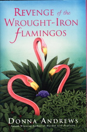 REVENGE OF THE WROUGHT-IRON FLAMINGOS. by Andrews, Donna.