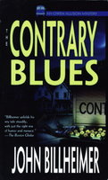 THE CONTRARY BLUES. by Billheimer, John.