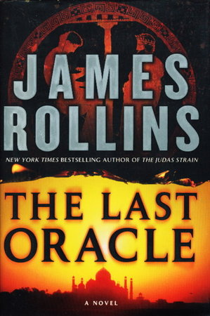 THE LAST ORACLE: A Sigma Force Novel. by Rollins, James.