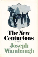 THE NEW CENTURIONS. by Wambaugh, Joseph (with signed note to Samuel M. Steward)