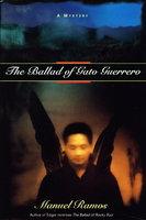THE BALLAD OF GATO GUERRERO. by Ramos, Manuel.