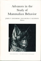 ADVANCES IN THE STUDY OF MAMMALIAN BEHAVIOR: American Society of Mammalogists, Special Publication No. 7. by Eisenberg, John F.and Devra G. Kleiman, editors