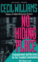 NO HIDING PLACE: Empowerment and Recovery for Our Troubled Communities. by Williams, Cecil B. (with Rebecca Laird.)