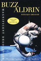 MAGNIFICENT DESOLATION: The Long Journey Home from the Moon. by Aldrin, Buzz with Ken Abraham.