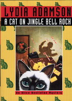 A CAT ON JINGLE BELL ROCK: An Alice Nestleton Mystery. by Adamson, Lydia.