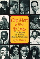ONE MORE RIVER TO CROSS. The Stories of Twelve Black Americans. by Haskins, Jim.