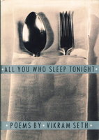 ALL YOU WHO SLEEP TONIGHT: Poems. by Seth, Vikram.
