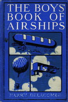 THE BOYS' BOOK OF AIRSHIPS. by Delacombe, H. (Harry)