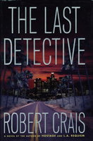 THE LAST DETECTIVE. by Crais, Robert.