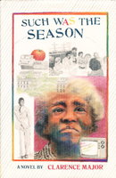 SUCH WAS THE SEASON. by Major, Clarence.