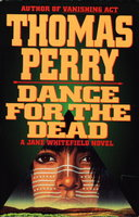 DANCE FOR THE DEAD. by Perry, Thomas.