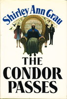THE CONDOR PASSES. by Grau, Shirley Ann.