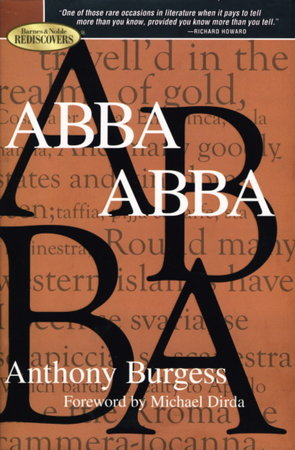 ABBA ABBA. by Burgess, Anthony. Foreword by Michael Dirda.