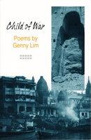 CHILD OF WAR: POEMS. by Lim, Genny.