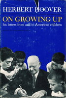 "ON GROWING UP: Letters to American Boys & Girls Including ""The Uncommon Man"" and Other Selections. by Hoover, Herbert. (edited By William Nichols)"