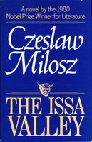 THE ISSA VALLEY. by Milosz, Czeslaw