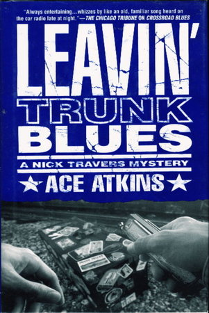 LEAVIN' TRUNK BLUES: A Nick Travers Mystery. by Atkins, Ace
