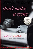 DON'T MAKE A SCENE. by Block, Valerie.