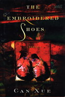 THE EMBROIDERED SHOES: Stories. by Can Xue.