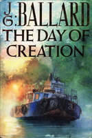 THE DAY OF CREATION. by Ballard, J. G.