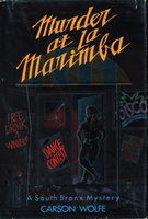 MURDER AT LA MARIMBA: A South Bronx Mystery. by Wolfe, Carson