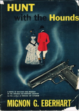 HUNT WITH THE HOUNDS. by Eberhart, Mignon G.