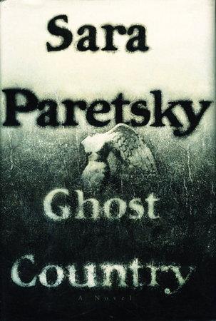 GHOST COUNTRY. by Paretsky, Sara.